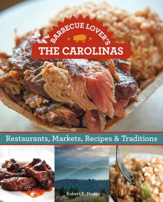 Cover of The Barbecue Lover's the Carolinas: Restaurants, Markets, Recipes and Traditions by Robert Moss.