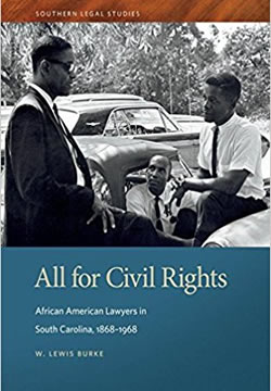 Cover image of All for Civil Rights: African American Lawyers in South Carolina, 1868-1968 by William Lewis Burke, Jr.
