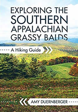 Cover image of Exploring the Southern Appalachian Grassy Balds: A Hiking Guide by Amy Duernberger