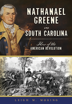 Cover image of Nathanael Greene in South Carolina by Leigh Moring.