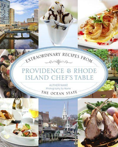 Cover image of Providence & Rhode Island Chef's Table: Extraordinary Recipes From the Ocean State by Linda Beaulieu
