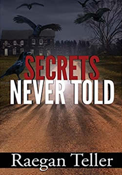 Cover image of Secrets Never Told by Raegan Teller