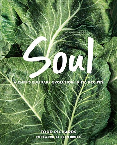 Cover image of Soul: A Chef's Culinary Evolution in 150 Recipes by Todd Richards