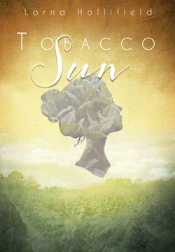 Cover image of Tobacco Sun, by Lorna Hollifield